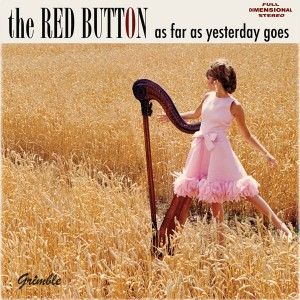 DISCOS 2011 - 9º THE RED BUTTON - as far as yesterday goes