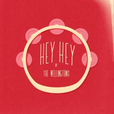 THE WELLINGTONS - hey hey